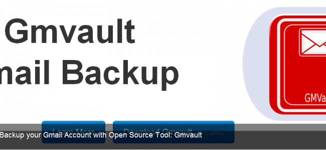 Backup your Gmail Account with Open Source Tool Gmvault