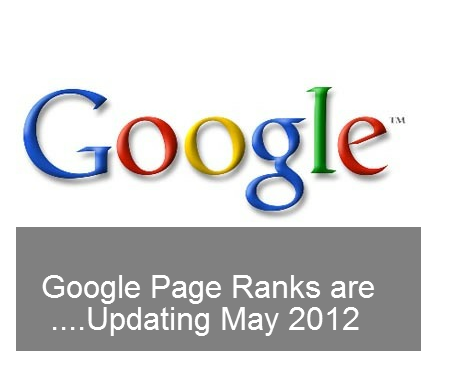 Google Page Ranks are Updating May 2012