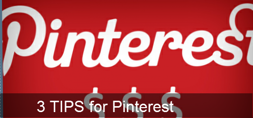 3 TIPS for Pinterest