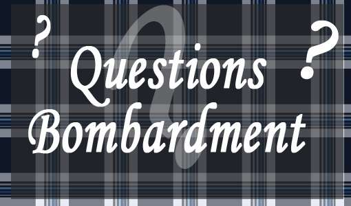Questions-Bombardment