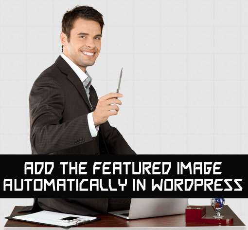 Add the Featured Image Automatically in WordPress