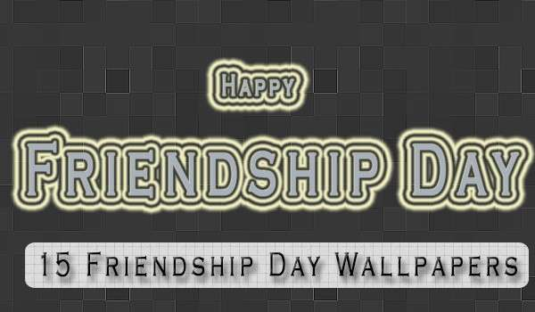 15 Friendship Wallpapers to spice up Your Facebook Timeline