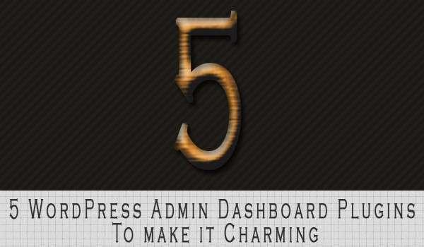 5-WordPress-Admin-Dashboard-Plugins-To-make-it-Charming