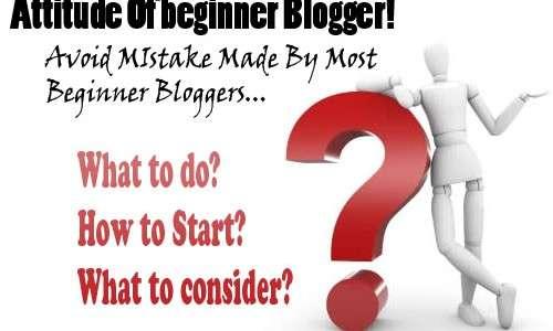 Attitude of beginner blogger