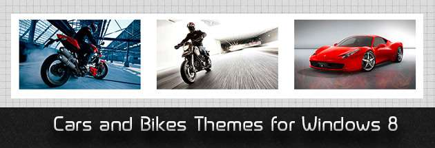 Don't miss : Cars and Bikes Themes for Windows 8