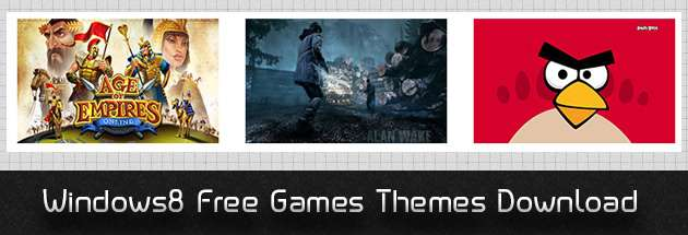 Don't miss : Windows 8 Free Games Themes | Spice Up Your Desktop