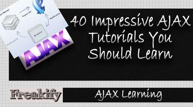40 Impressive AJAX Tutorials You Should Learn