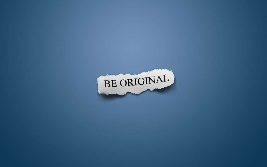 5. Be Original